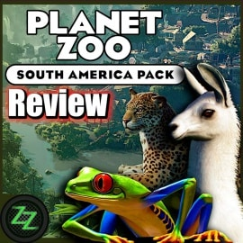 Planet Zoo South America DLC Review Testing the South America Pack