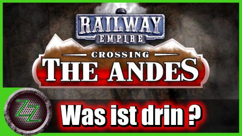 Railway Empire - Crossing The Andes DLC Review Was ist drin