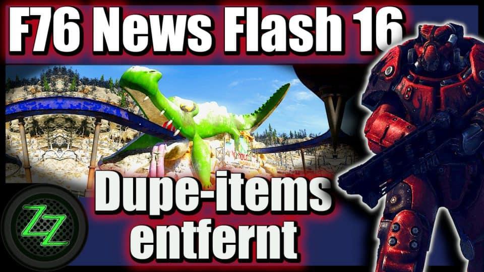 Fallout 76 Infos (Deutsch) Dupes weg, Details zu Patch 6 & 7, Obisidian zu F76 [F76 News Flash 16] 01 Bethesda entfernt Dupe Items
