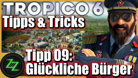 Tropico 6 Tips and Tricks for Beginner and Advanced Players 09 Happy Residents -  lucky inhabitants