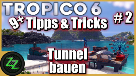 Tropico 6 Tips for tunneling