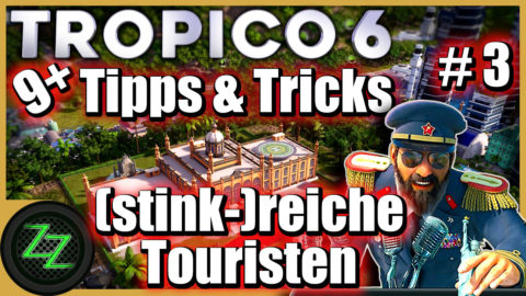 Tropico 6 Guide -  rich and filthy rich tourists