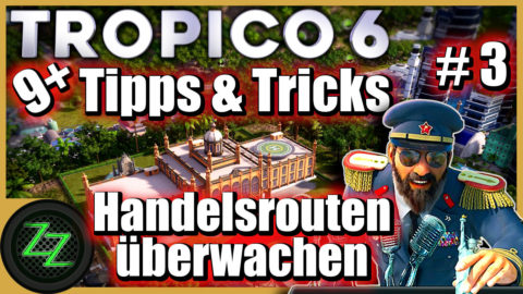 Tropico 6 Tips and Tricks -  Monitoring trade routes on getting stuck