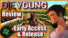 Die Young Early Access & Release