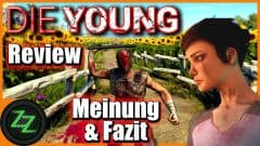 Die Young Review - Opinion and Conclusion