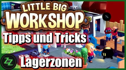 Little Big Workshop Tipps Und Tricks (Deutsch-German, many subtitles) Pausenraum Forschung Baupläne 09 Lagerzonen optimieren