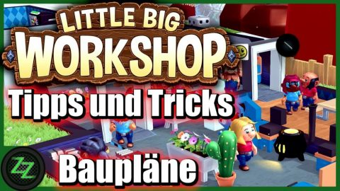 Little Big Workshop Tipps Und Tricks (Deutsch-German, many subtitles) Pausenraum Forschung Baupläne 12 Baupläne modifizieren